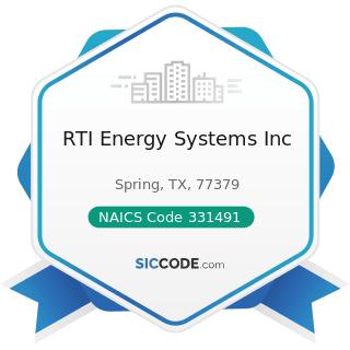 RTI Energy Systems Inc - NAICS Code 331491 - Nonferrous Metal (except Copper and Aluminum)...