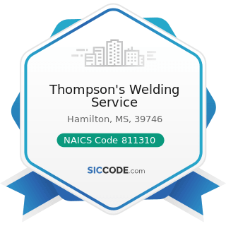 Thompson's Welding Service - NAICS Code 811310 - Commercial and Industrial Machinery and...