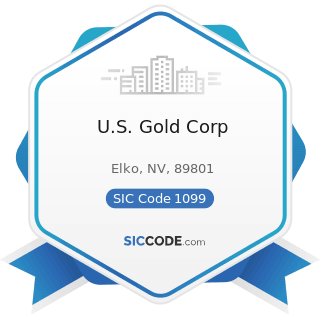 U.S. Gold Corp - SIC Code 1099 - Miscellaneous Metal Ores, Not Elsewhere Classified