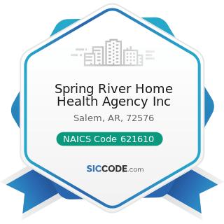 Spring River Home Health Agency Inc - NAICS Code 621610 - Home Health Care Services