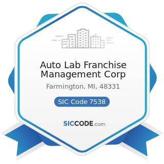 Auto Lab Franchise Management Corp - SIC Code 7538 - General Automotive Repair Shops
