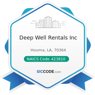 Deep Well Rentals Inc - NAICS Code 423810 - Construction and Mining (except Oil Well) Machinery...