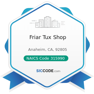 Friar Tux Shop - NAICS Code 315990 - Apparel Accessories and Other Apparel Manufacturing
