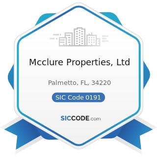 Mcclure Properties, Ltd - SIC Code 0191 - General Farms, Primarily Crop