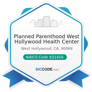 Planned Parenthood West Hollywood Health Center - NAICS Code 621410 - Family Planning Centers