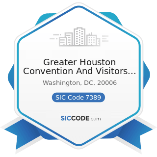 Greater Houston Convention And Visitors Bureau - SIC Code 7389 - Business Services, Not...