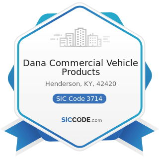 Dana Commercial Vehicle Products - SIC Code 3714 - Motor Vehicle Parts and Accessories