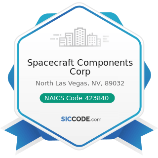 Spacecraft Components Corp - NAICS Code 423840 - Industrial Supplies Merchant Wholesalers