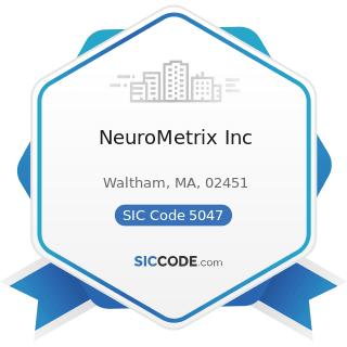 NeuroMetrix Inc - SIC Code 5047 - Medical, Dental, and Hospital Equipment and Supplies