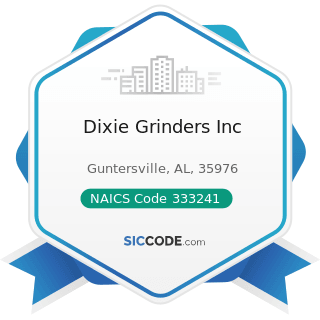Dixie Grinders Inc - NAICS Code 333241 - Food Product Machinery Manufacturing
