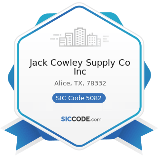 Jack Cowley Supply Co Inc - SIC Code 5082 - Construction and Mining (except Petroleum) Machinery...