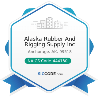 Alaska Rubber And Rigging Supply Inc - NAICS Code 444130 - Hardware Stores