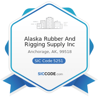 Alaska Rubber And Rigging Supply Inc - SIC Code 5251 - Hardware Stores