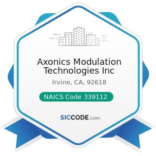 Axonics Modulation Technologies Inc - NAICS Code 339112 - Surgical and Medical Instrument...