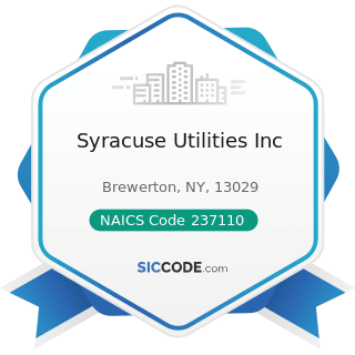 Syracuse Utilities Inc - NAICS Code 237110 - Water and Sewer Line and Related Structures...