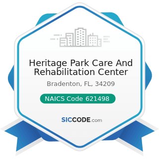 Heritage Park Care And Rehabilitation Center - NAICS Code 621498 - All Other Outpatient Care...