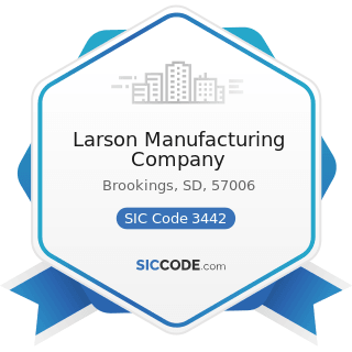 Larson Manufacturing Company - SIC Code 3442 - Metal Doors, Sash, Frames, Molding, and Trim...