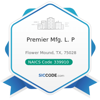 Premier Mfg. L. P - NAICS Code 339910 - Jewelry and Silverware Manufacturing