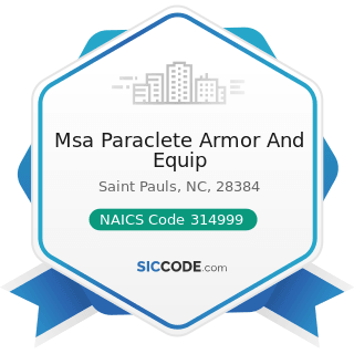 Msa Paraclete Armor And Equip - NAICS Code 314999 - All Other Miscellaneous Textile Product Mills
