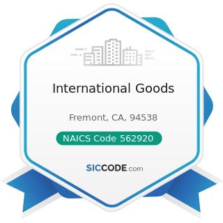 International Goods - NAICS Code 562920 - Materials Recovery Facilities
