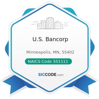 U.S. Bancorp - NAICS Code 551111 - Offices of Bank Holding Companies