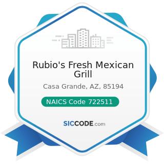 Rubio's Fresh Mexican Grill - NAICS Code 722511 - Full-Service Restaurants