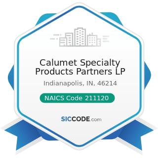 Calumet Specialty Products Partners LP - NAICS Code 211120 - Crude Petroleum Extraction