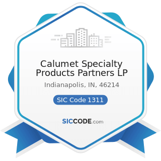 Calumet Specialty Products Partners LP - SIC Code 1311 - Crude Petroleum and Natural Gas