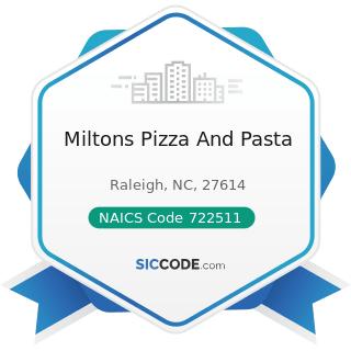 Miltons Pizza And Pasta - NAICS Code 722511 - Full-Service Restaurants