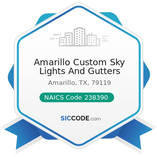 Amarillo Custom Sky Lights And Gutters - NAICS Code 238390 - Other Building Finishing Contractors