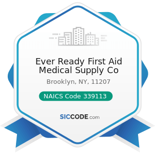 Ever Ready First Aid Medical Supply Co - NAICS Code 339113 - Surgical Appliance and Supplies...