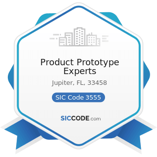 Product Prototype Experts - SIC Code 3555 - Printing Trades Machinery and Equipment