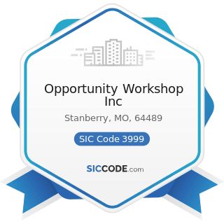 Opportunity Workshop Inc - SIC Code 3999 - Manufacturing Industries, Not Elsewhere Classified