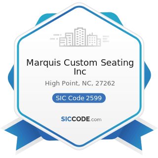 Marquis Custom Seating Inc - SIC Code 2599 - Furniture and Fixtures, Not Elsewhere Classified