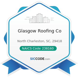 Glasgow Roofing Co - NAICS Code 238160 - Roofing Contractors
