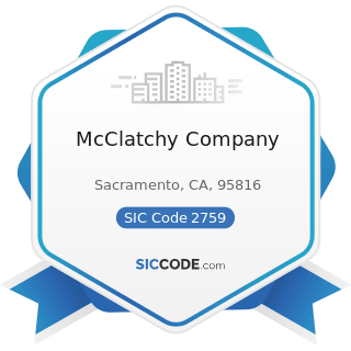 McClatchy Company - SIC Code 2759 - Commercial Printing, Not Elsewhere Classified
