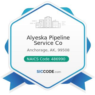 Alyeska Pipeline Service Co - NAICS Code 486990 - All Other Pipeline Transportation