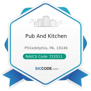 Pub And Kitchen - NAICS Code 722511 - Full-Service Restaurants