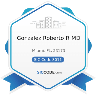 Gonzalez Roberto R MD - SIC Code 8011 - Offices and Clinics of Doctors of Medicine