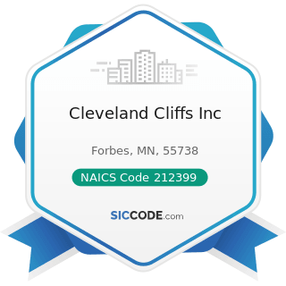 Cleveland Cliffs Inc - NAICS Code 212399 - All Other Nonmetallic Mineral Mining