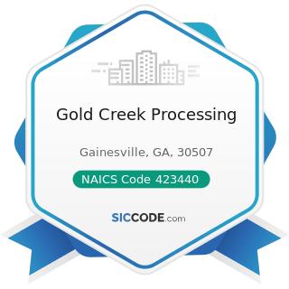 Gold Creek Processing - NAICS Code 423440 - Other Commercial Equipment Merchant Wholesalers