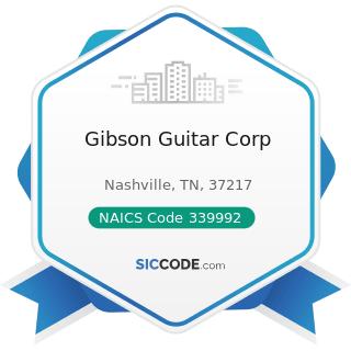 Gibson Guitar Corp - NAICS Code 339992 - Musical Instrument Manufacturing