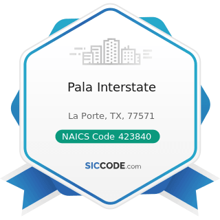 Pala Interstate - NAICS Code 423840 - Industrial Supplies Merchant Wholesalers
