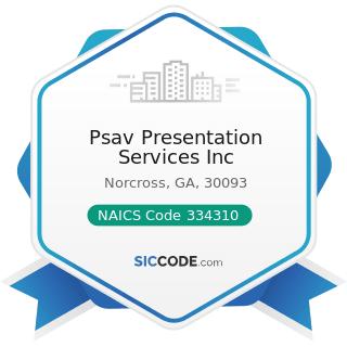 Psav Presentation Services Inc - NAICS Code 334310 - Audio and Video Equipment Manufacturing