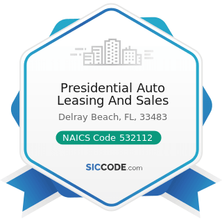 Presidential Auto Leasing And Sales - NAICS Code 532112 - Passenger Car Leasing
