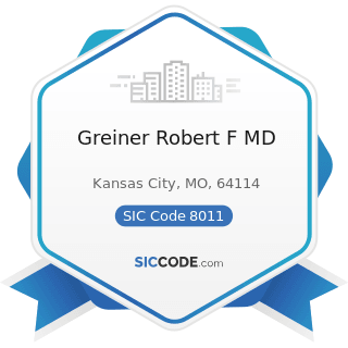 Greiner Robert F MD - SIC Code 8011 - Offices and Clinics of Doctors of Medicine
