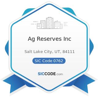 Ag Reserves Inc - SIC Code 0762 - Farm Management Services