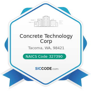 Concrete Technology Corp - NAICS Code 327390 - Other Concrete Product Manufacturing