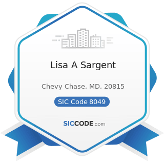 Lisa A Sargent - SIC Code 8049 - Offices and Clinics of Health Practitioners, Not Elsewhere...