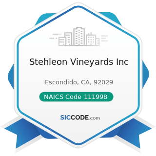 Stehleon Vineyards Inc - NAICS Code 111998 - All Other Miscellaneous Crop Farming